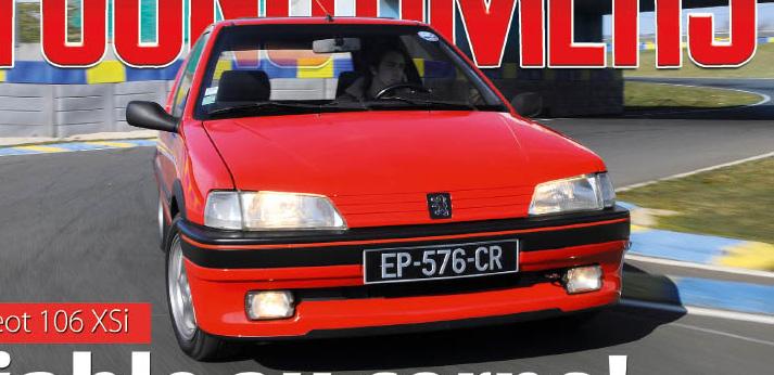 La Peugeot 106 XSI, Opel, Volvo et la Porsche 911 Turbo dans le nouveau numéro !