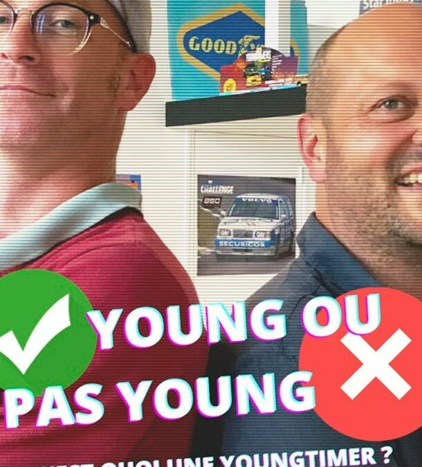 📺 Live Youngtimers : Young ou pas Young ?